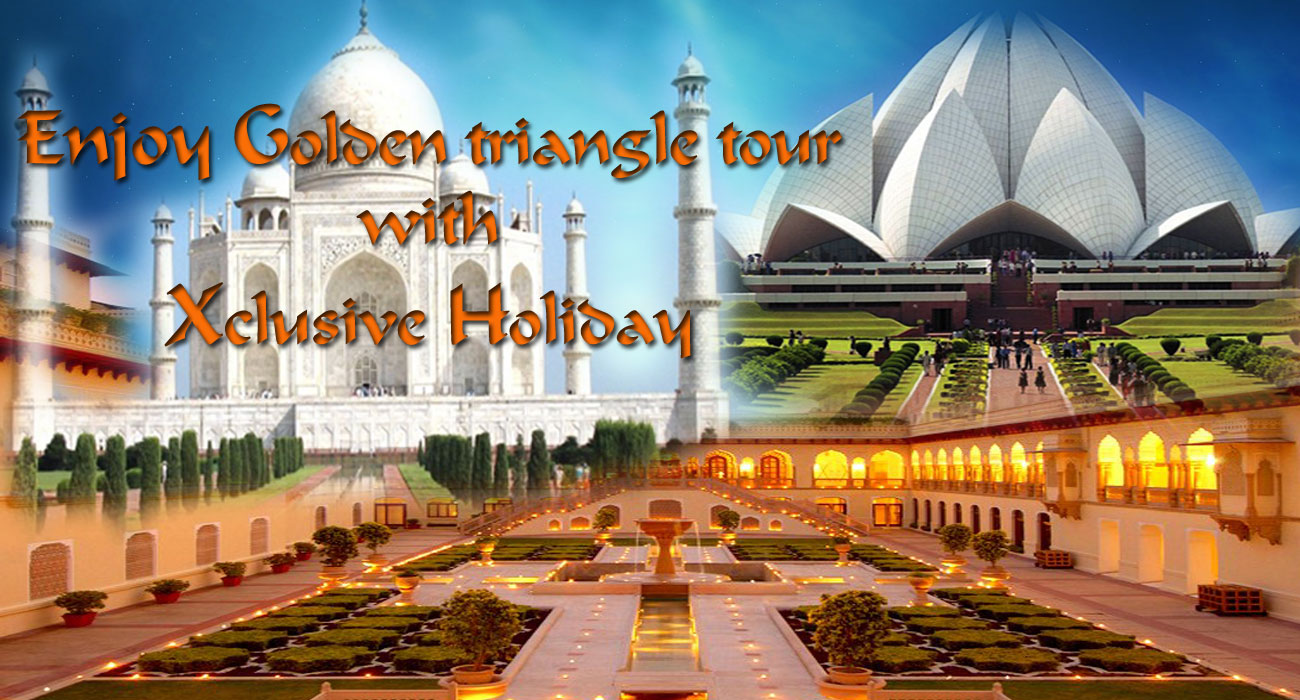 Enjoy Golden triangle tour with Xclusive Holiday