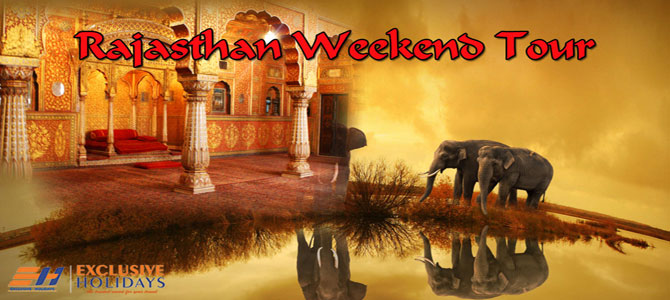 Rajasthan Weekend tour